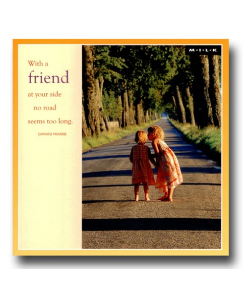 With a friend at your side no road