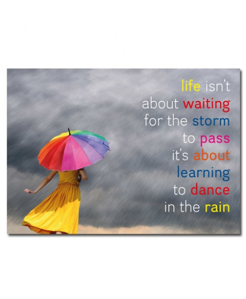Wenskaart Life Isn T About Waiting For The Storm To Pass It S About Learning To Dance In The