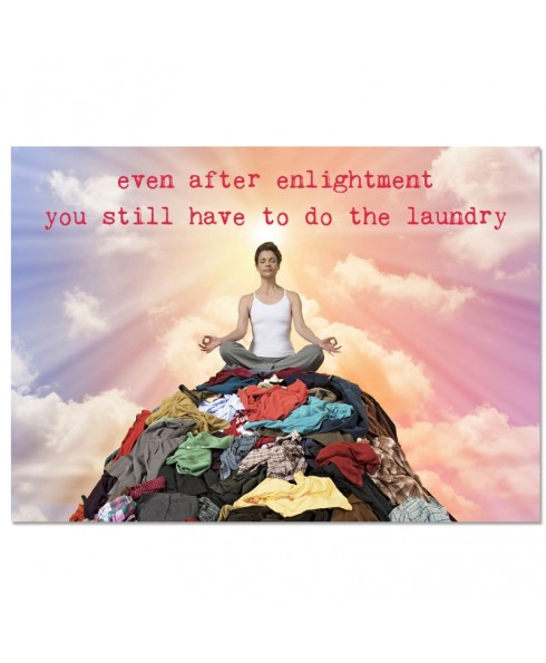 Postkaart; even after enlightment you still have to do the laundry